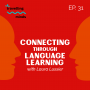 Artwork for #31: Connecting Through Language Learning with Laura Lussier