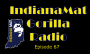 Artwork for IndianaMat Gorilla Radio Episode 67