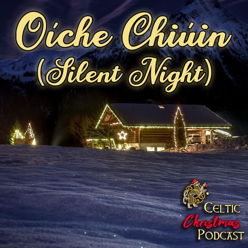 Oiche Chiuin (Silent Night)