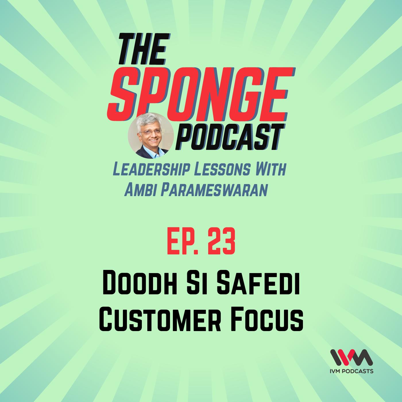 Ep. 23: Doodh Si Safedi Customer Focus