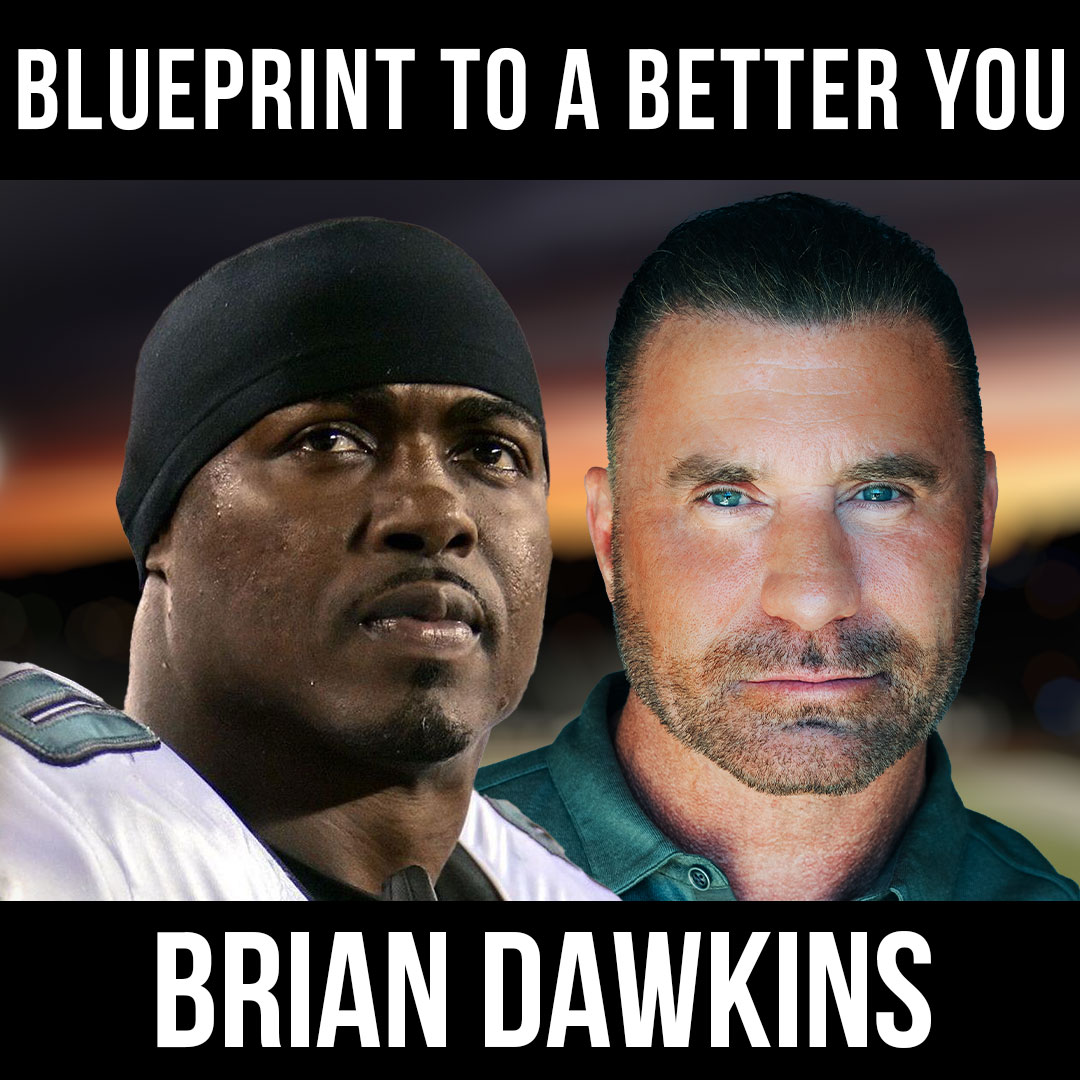 Blueprint to a Better You w/ Brian Dawkins