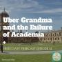 Artwork for Uber Grandma and the Failure of Academia - FF021