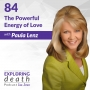 Artwork for The Powerful Energy of Love with Paula Lenz - Episode 84