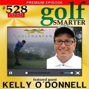 528 Premium: Find the Best Golf Swing That's Living Inside You with Kelly O'Donnell