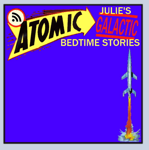 Atomic Julie's Bedtime Stories #2 - The Amazing Mrs. Mimms!