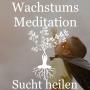 Artwork for Sucht verstehen -  Meditation -  Süchte heilen