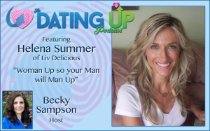 Helena Summer: Woman Up so your Man will Man Up