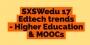 Artwork for #67 - SXSWedu 17 Edtech trends:  Higher Education & MOOCs