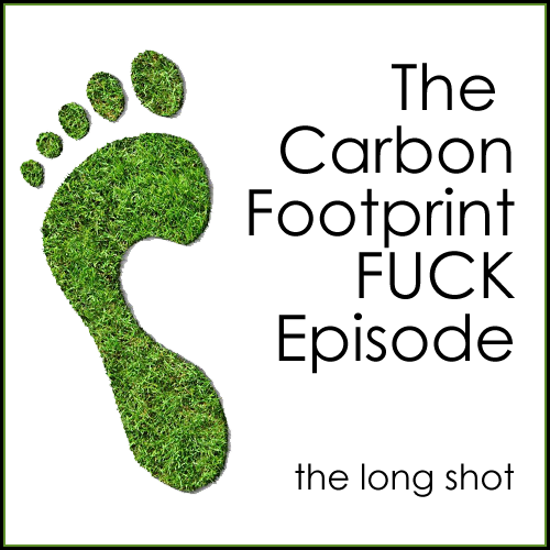 Episode #501: The Carbon Foot Print F*%$ Episode featuring Leo Allen (Recorded LIVE at The Improv Lab)