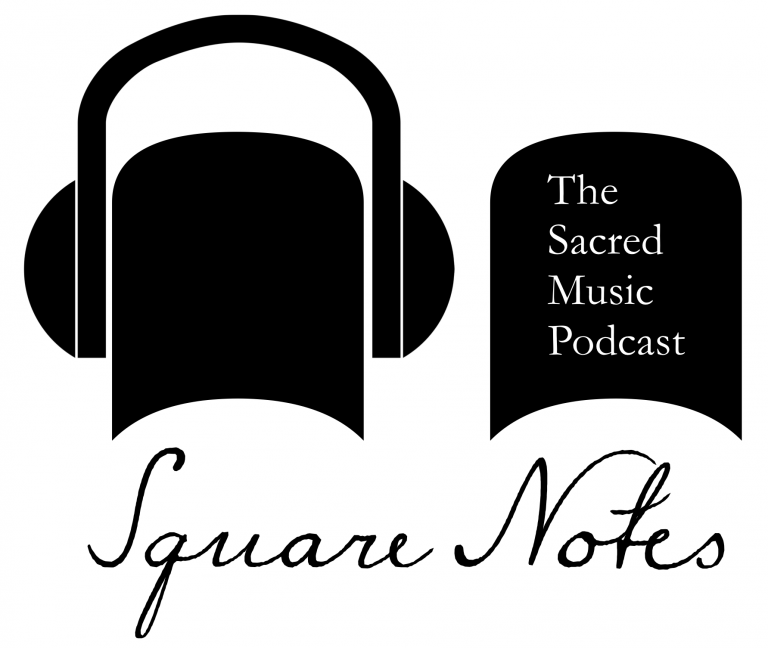 Square Notes: The Sacred Music Podcast show art