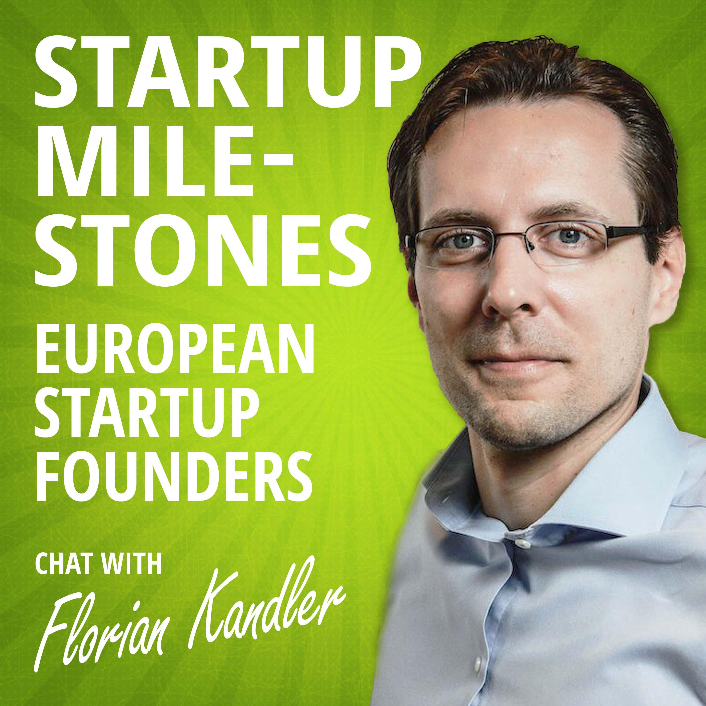 Startup Milestones – European Start Up Podcast