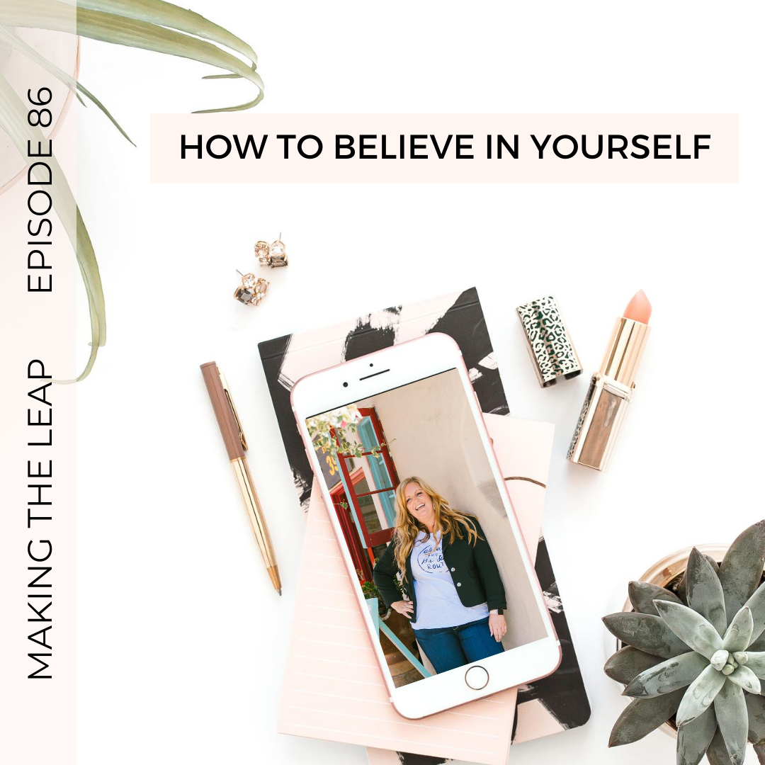 Making the Leap – How To Believe In Yourself