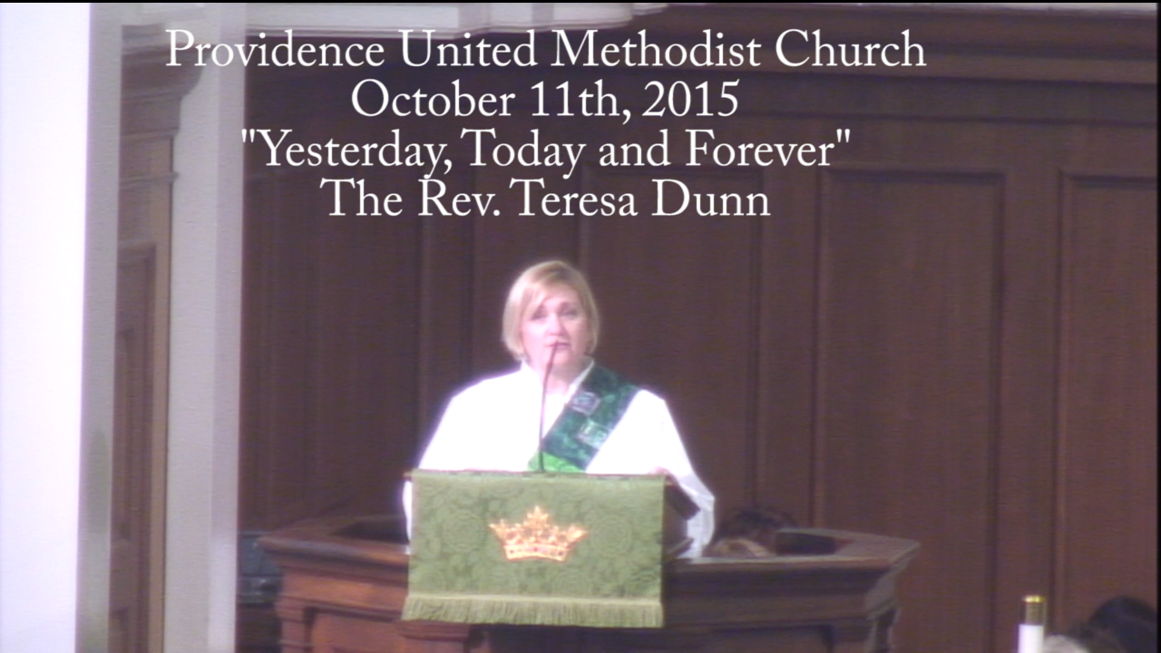 "Traditional Worship Sermon ""Yesterday, Today and Forever"""