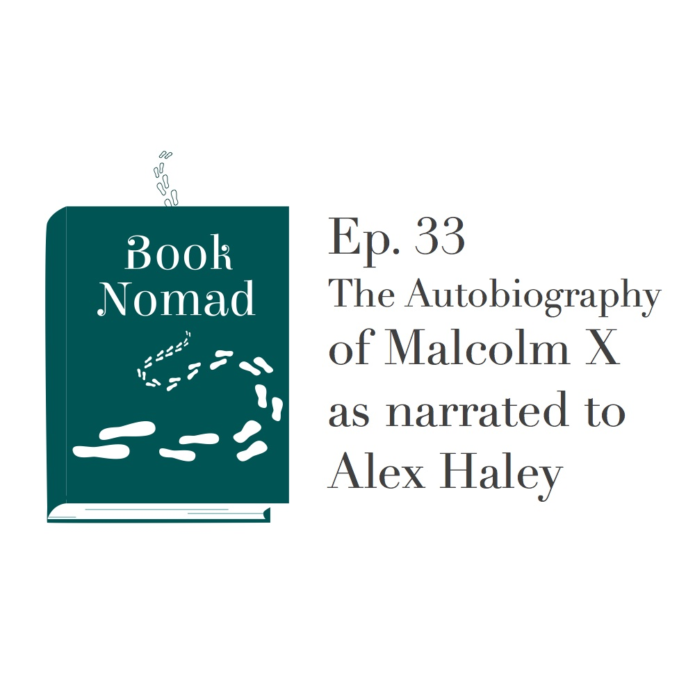 Ep. 33. USA: The Autobiography of Malcolm X as narrated to Alex Haley