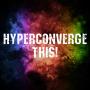 Artwork for Hyperconverge this!