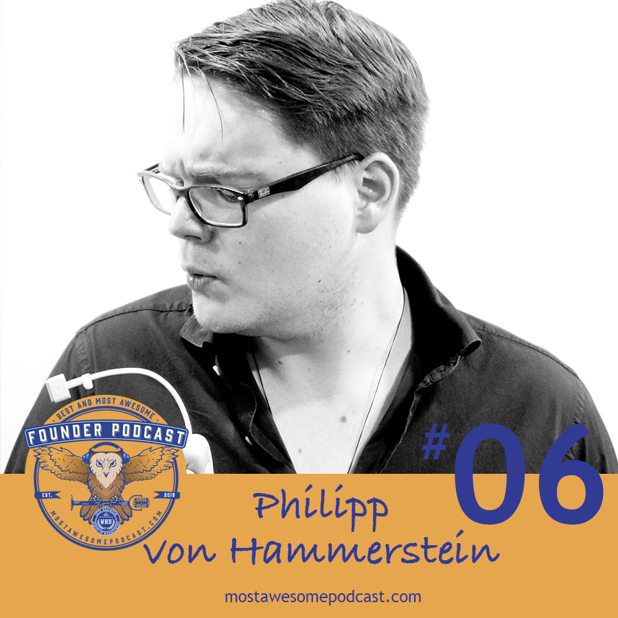 Ep. 6 - Building Tech as a Non-Technical Founder with Philipp von Hammerstein