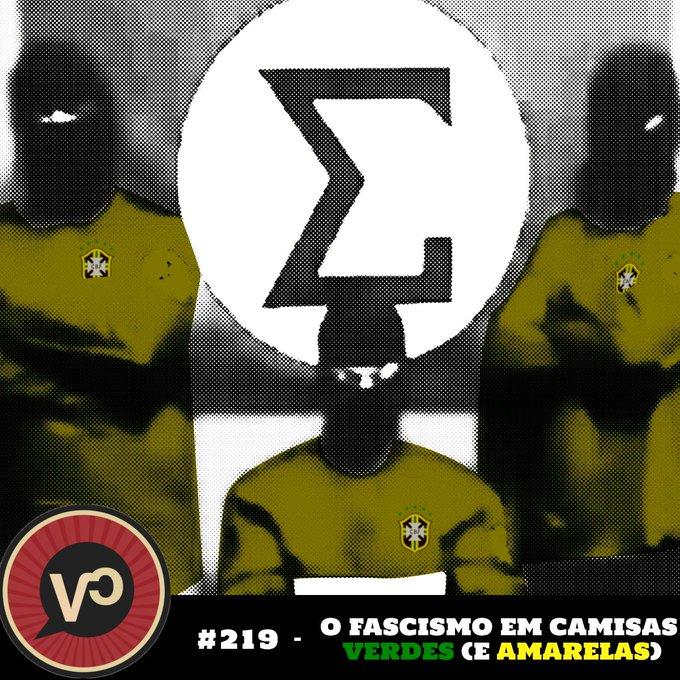 """#219 """"O fascismo em camisas verdes (e amarelas)"""" - com Odilon Caldeira Neto"""