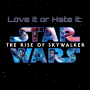 Artwork for 21 Love It or Hate It- Star Wars: The Rise of Skywalker