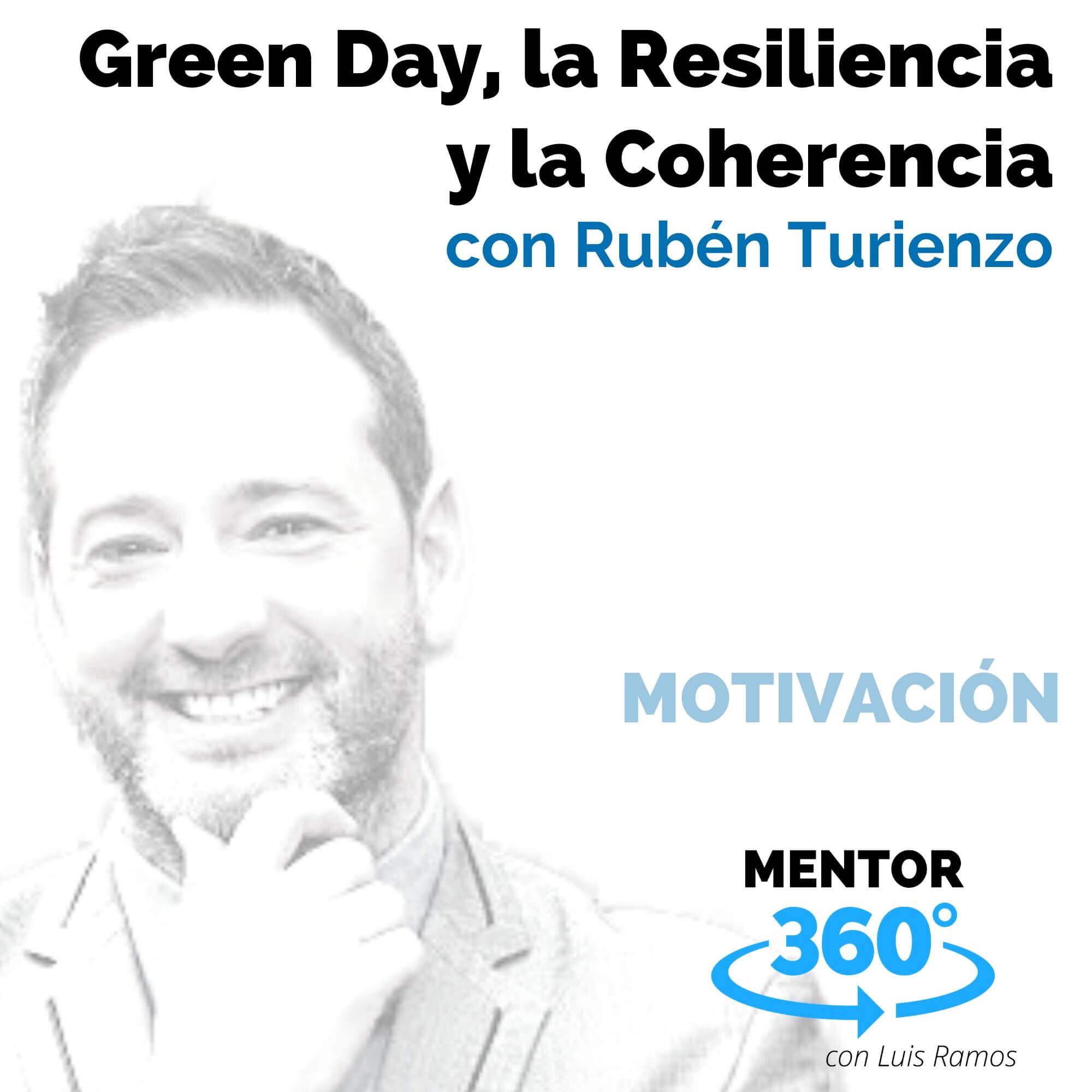 Green Day, la Resiliencia y la Coherencia, con Rubén Turienzo - MENTOR360