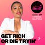 Artwork for Get Rich or Die Trying w/ Six Figure Spa Chick
