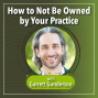 Artwork for How to Not Be Owned by Your Practice with Garrett Gunderson