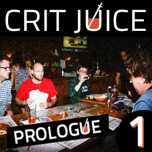 Crit Juice: The Prologue - 01