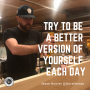 Artwork for Try To Be A Better Version Of Yourself Each Day