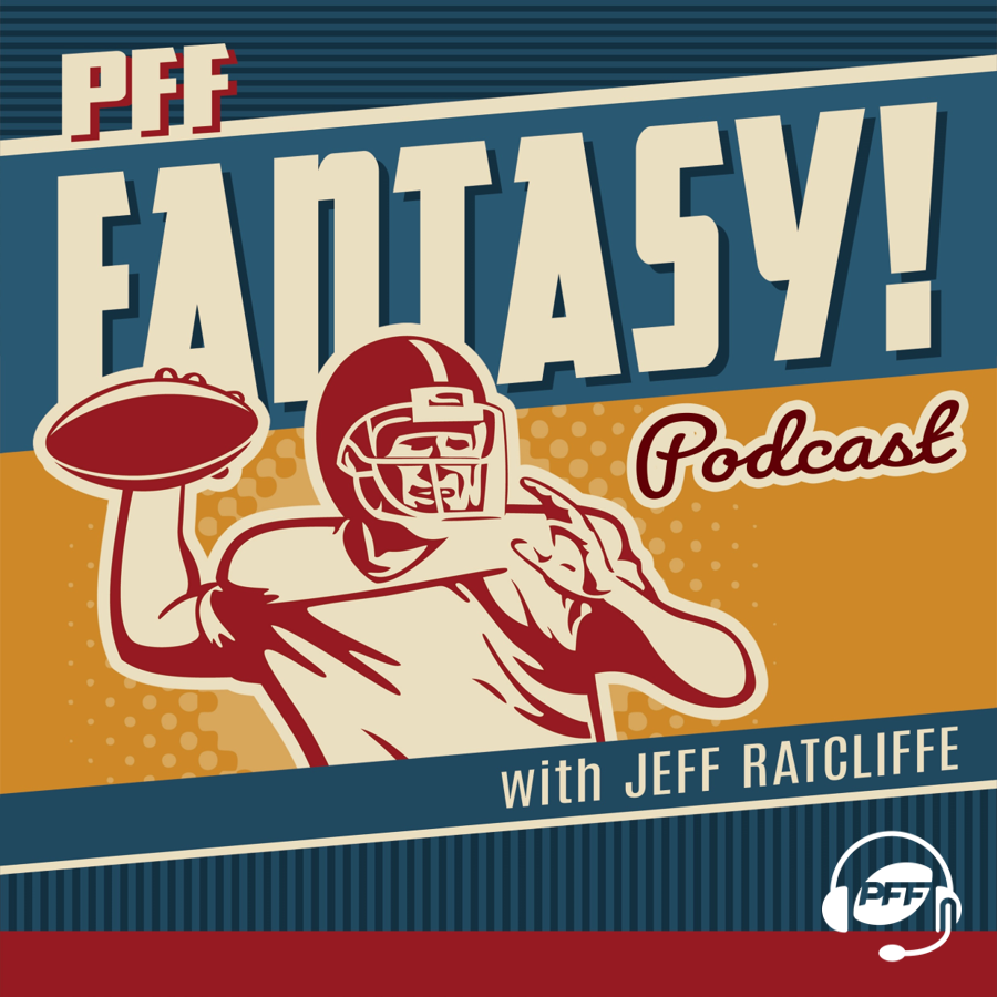 PFF Fantasy Football Podcast with Jeff Ratcliffe show art