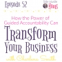 Artwork for Ep 52: How the Power of Guided Accountability Can Transform Your Business with Charlena Smith
