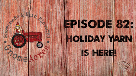 Artwork for Ep 82: Holiday Yarn is Here!