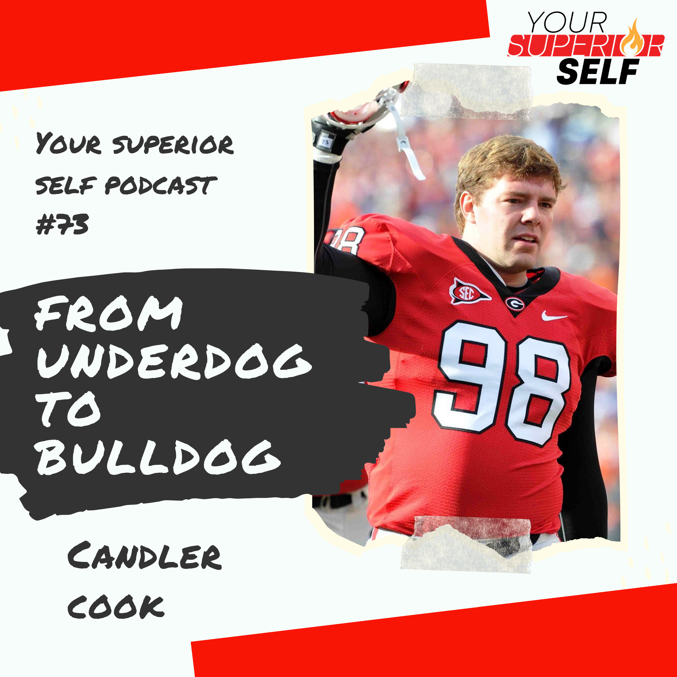 Artwork for From Underdog to Bulldog- Candler Cook- Former UGA Football Player