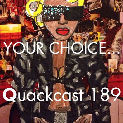 Episode 189 - It's YOUR CHOICE...