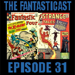 Episode 31: Fantastic Four #28 & Strange Tales #122