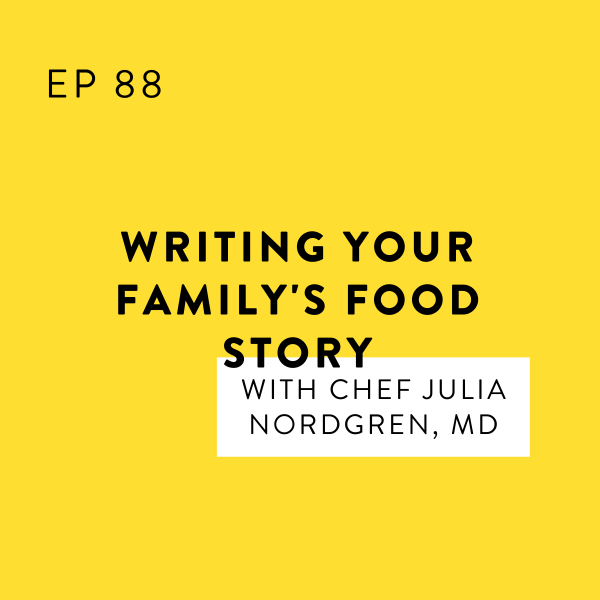 Writing Your Family's Food Story with Chef Julia Nordgren, MD
