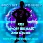 Artwork for Who's He? Podcast #262 Rip off the mask and lets see