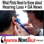 Artwork for 187 What Pilots Need to Know about Hearing Loss – Dr. Greg Van + GA News