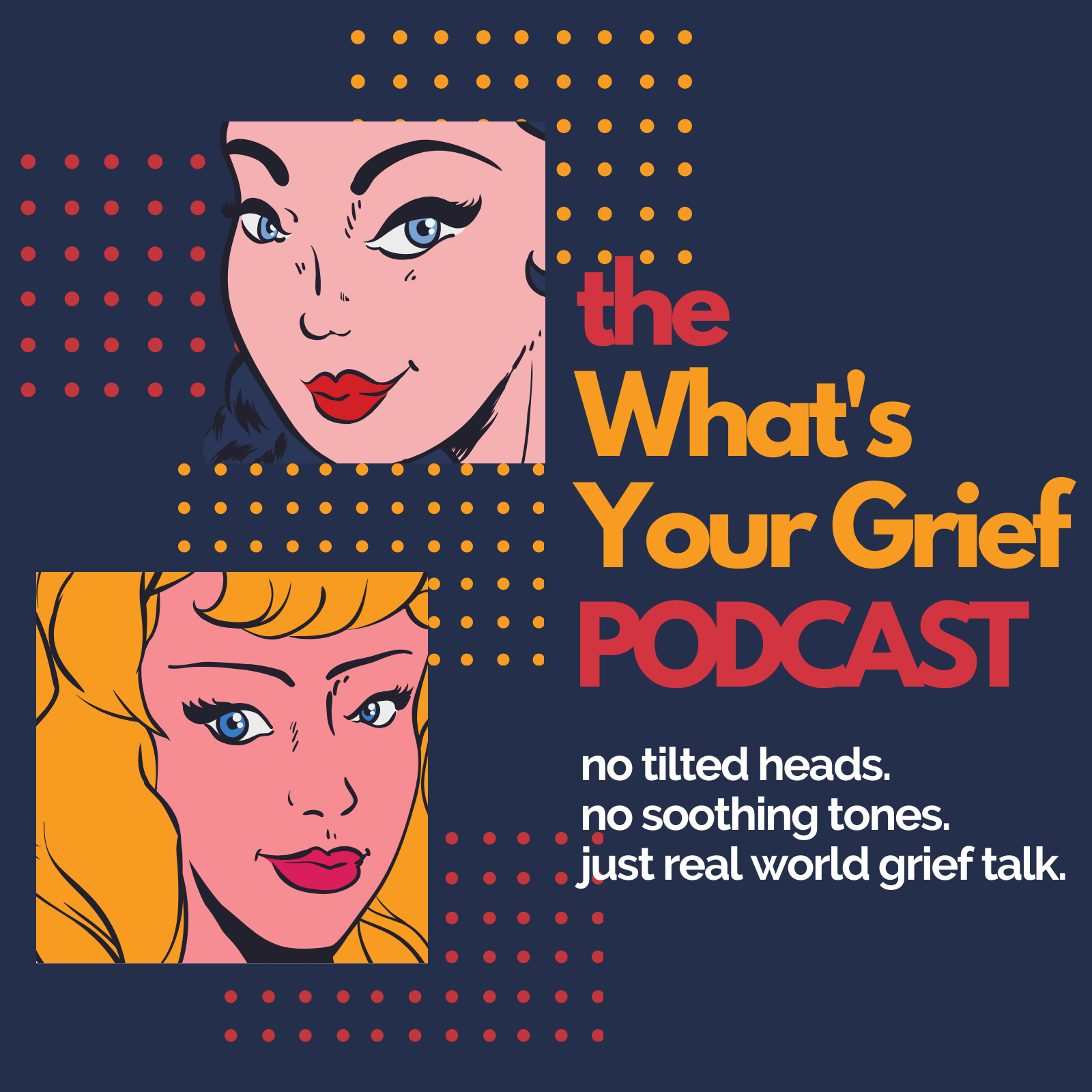 What's Your Grief Podcast: Grief Support for Those Who Like to Listen show art