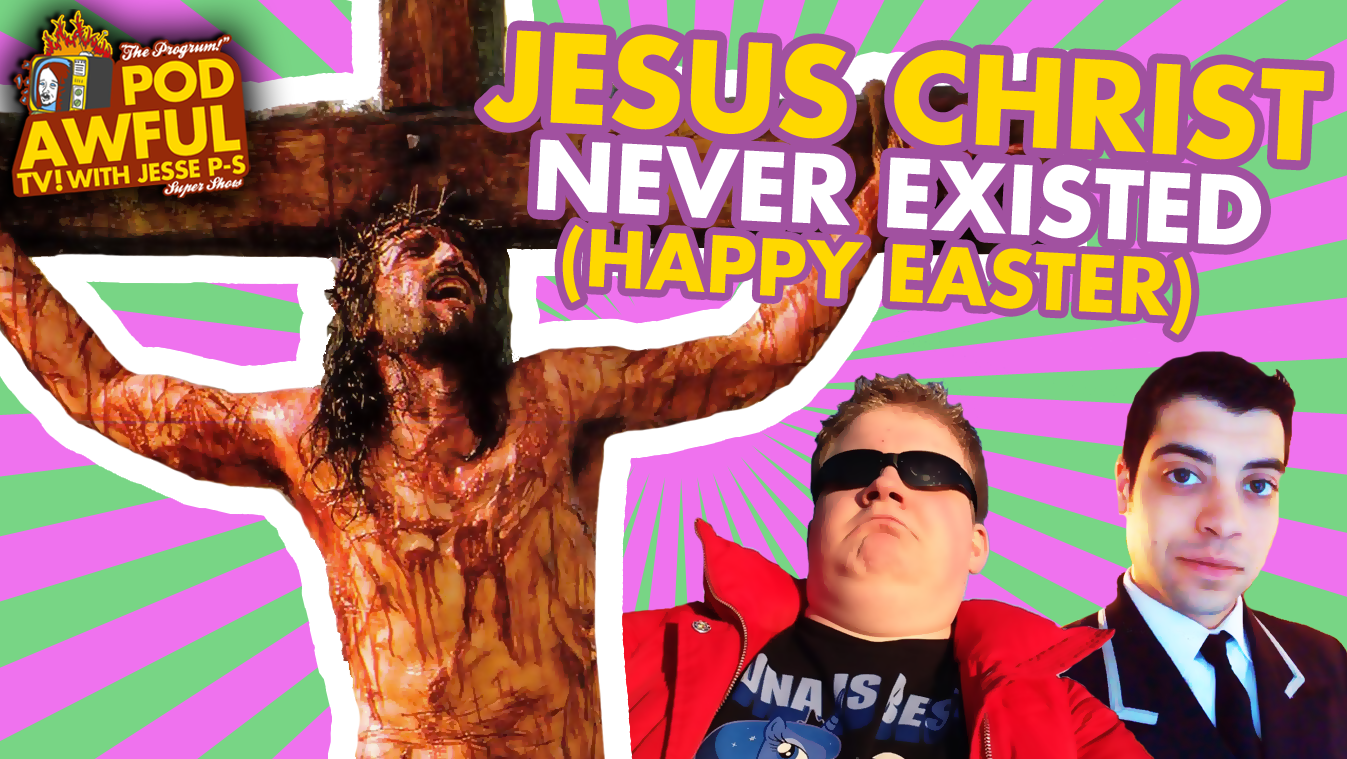 JESUS CHRIST NEVER EXISTED (Happy Easter!) w/ Preston Baez and Sticky Hooves