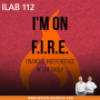 Artwork for 112: FIRE – Financial Independence, Retire Early