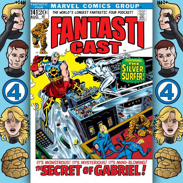 Episode 141: Fantastic Four #121 - The Mysterious Mind-Blowing Secret Of Gabriel
