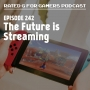 Artwork for Episode 242 - The Future is Streaming