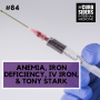 Artwork for #84: Anemia, Iron Deficiency, IV iron, and Tony Stark