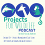 Artwork for Episode 034 - Project Management Case Study: Key Factors that Drive Human-Wildlife Conflict
