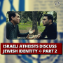 Artwork for Israeli Atheists Discuss Jewish Identity ✡️ Part 2