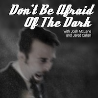 Don't be Afraid of the Dark   Episode 89