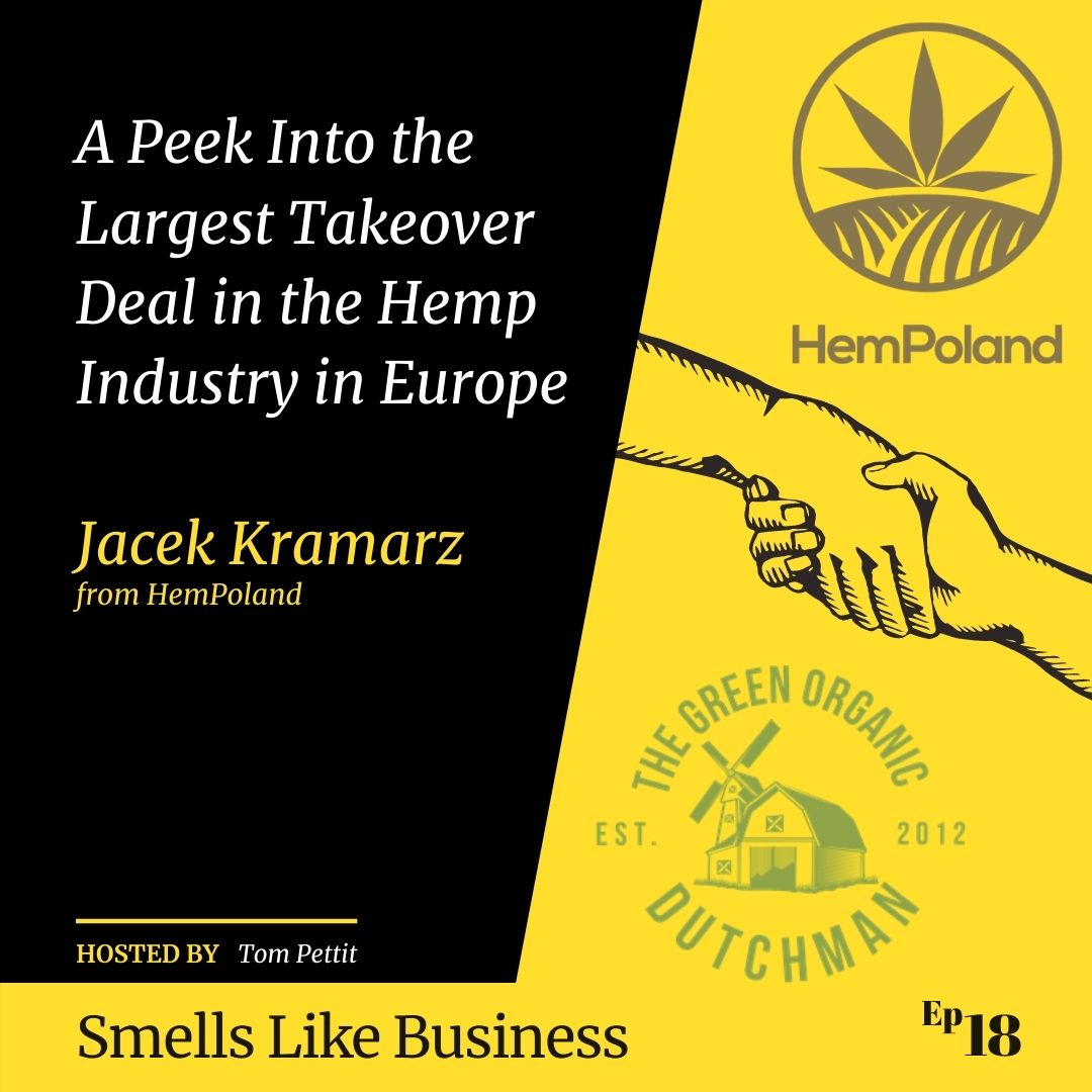 #18 - A Peek Into the Largest Takeover Deal in the Hemp Industry in Europe - Jacek Kramarz from HemPoland