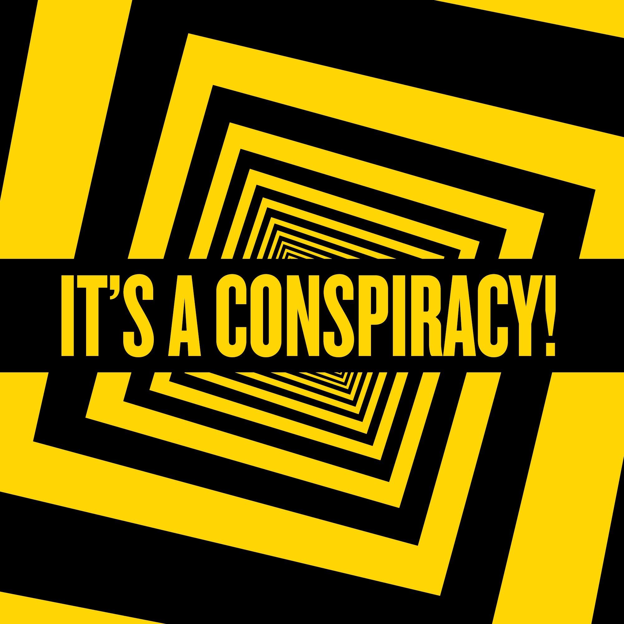 It's a Conspiracy! show art