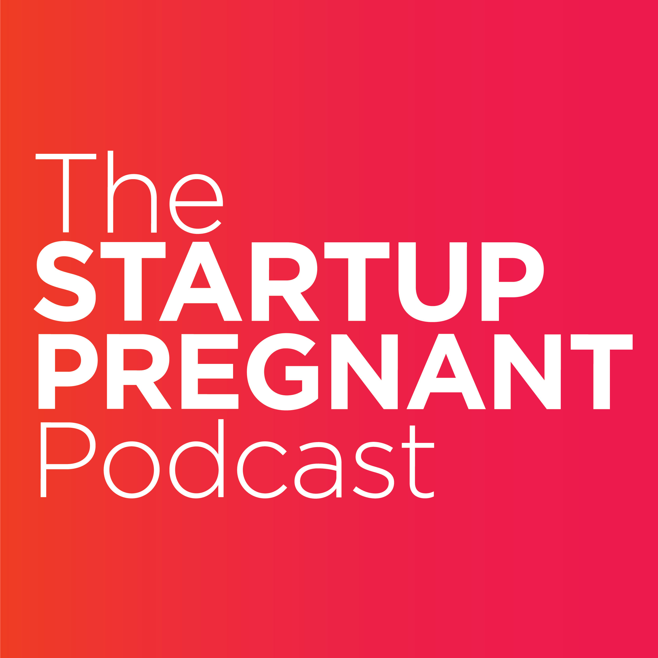 The Startup Pregnant Podcast show art