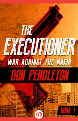 War Against the Mafia: The Executioner, Book 1 (Mack Bolan)