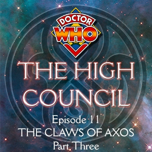 Doctor Who - The High Council, Episode 11
